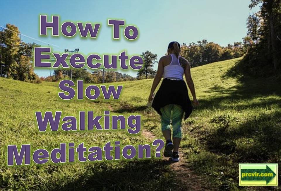 slow walking meditation