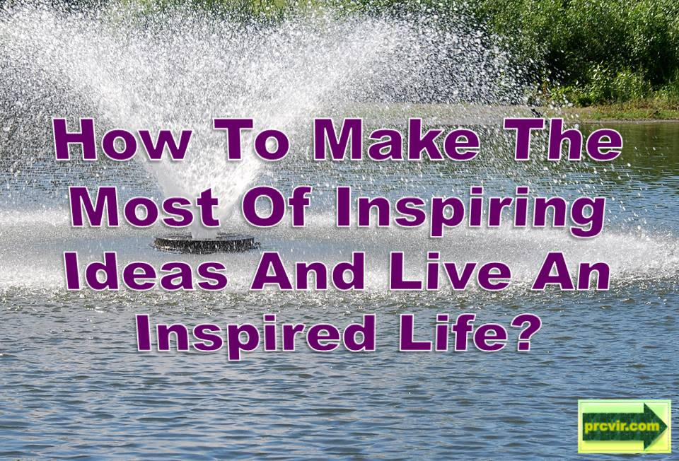 inspiring ideas and inspired life