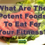 potent foods for fitness