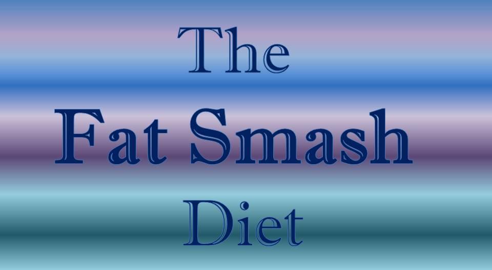 fat smash diet