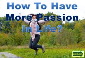 have more passion